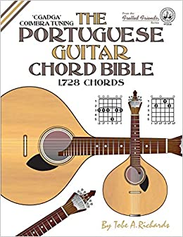 The Portuguese Guitar Chord Bible: Coimbra Tuning 1,728 Chords ...