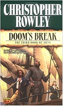 Doom's Break:: The Third Book of Arna (Arna (NAL)) by Christopher Rowley (2002-12-03)