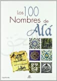 img - for Los 100 nombres de Ala/ The 100 names of Ala (Spanish Edition) book / textbook / text book