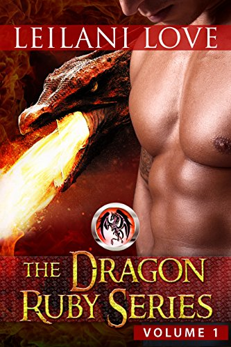 The Dragon Ruby Series Volume 1: The Dragon Ruby Series BoxSet by [Love, Leilani]