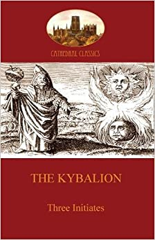The Kybalion: Hermetic Philosophy and esotericism (Aziloth Books) (Cathedral Classics)