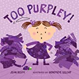 Too Purpley!, Jean Reidy and Geneviève Leloup, 1599906791