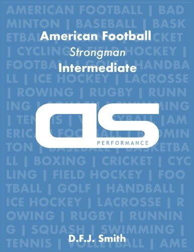 DS Performance - Strength & Conditioning Training Program for American Football, Strongman, Intermediate