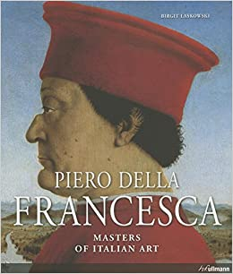 masters of art piero della francesca masters of italian art