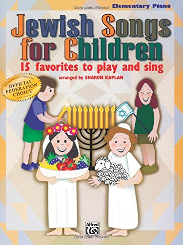 Jewish Songs for Children: 15 Favorites to Play and Sing