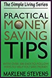 Practical Money Saving Tips (The Simple Living Series)