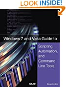 #7: Windows 7 and Vista Guide to Scripting, Automation, and Command Line Tools