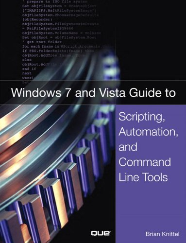 Windows 7 and Vista Guide to Scripting, Automation, and Command Line Tools Pdf