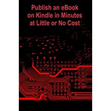 Publish an eBook on Kindle in Minutes at Little or No Cost