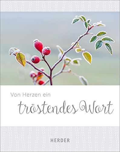 Von Herzen ein tröstendes Wort Gebundenes Buch – 13. Oktober 2017 Verlag Herder 3451378574 Geschenkband Thanatos