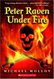 Peter Raven under Fire, Michael Molloy and Michael Molloy, 0439724570