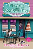 Playing With Bonbon Fire: A Southern Chocolate Shop Mystery