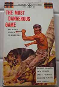 "the most dangerous game book report The most dangerous game by richard connell tema fodje, sam wilson, mary kelly coughlin, charlotte britt ""the most dangerous game"" (1932) starring: leslie banks as."