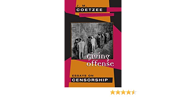 Expository Essay Steps Giving Offense Essays On Censorship  Kindle Edition By J M Coetzee  Literature  Fiction Kindle Ebooks  Amazoncom Narrative Essay On Death also Scientific Research Essay Giving Offense Essays On Censorship  Kindle Edition By J M  Essay For Romeo And Juliet