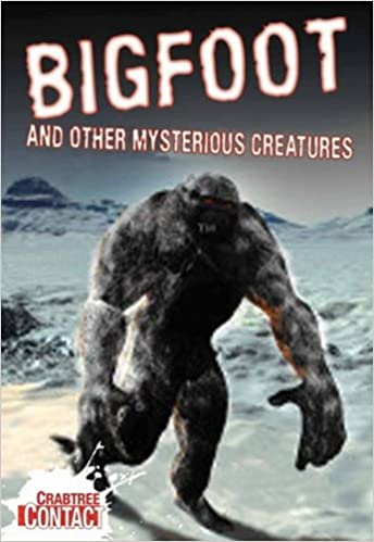 Bigfoot and Other Mysterious Creatures (Crabtree Contact