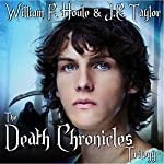 The Death Chronicles Trilogy: The Death Chronicles, Book 4 | William F. Houle,J.E. Taylor