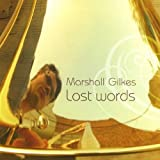 Gilkes, marshall Lost Words Mainstream Jazz