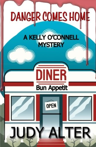 Danger Comes Home (A Kelly O'Connell Mystery)