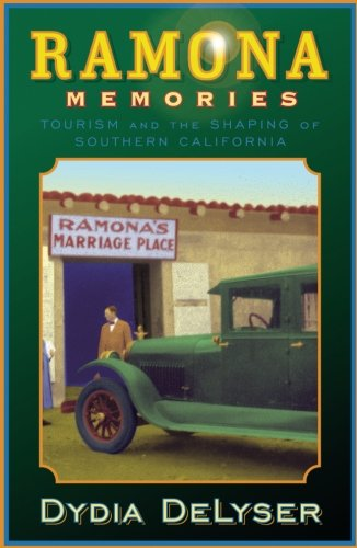 Ramona Memories: Tourism and the Shaping of Southern California
