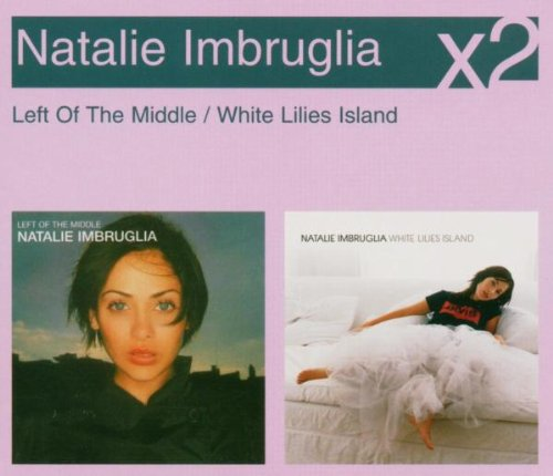 Natalie Imbruglia - Left Of The Middle / White Lilies Island - Zortam Music