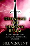 Defeating the Demonic Realm, Bill Vincent, 1491036168