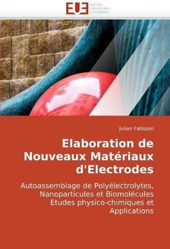 (Elaboration de Nouveaux Mat??riaux d'Electrodes: Autoassemblage de Poly??lectrolytes, Nanoparticules et Biomol??cules Etudes physico-chimiques et Applications by Julien Fatisson (2010-07-05))