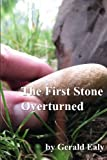 The First Stone Overturned, Gerald Ealy, 0984383727