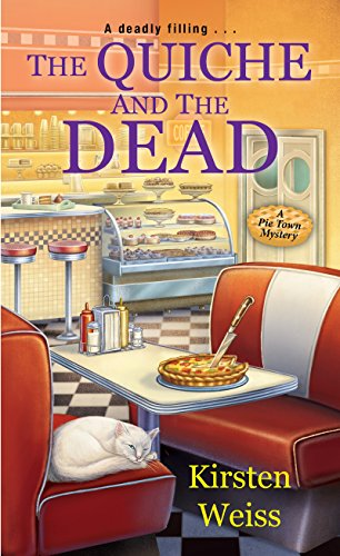 The Quiche and the Dead (A Pie Town Mystery)