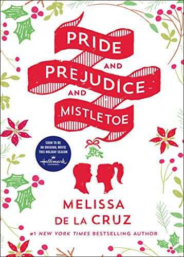 A sweet, sexy and hilarious gender-swapping, genre-satisfying re-telling:  Pride and Prejudice and Mistletoe by Melissa de la Cruz
