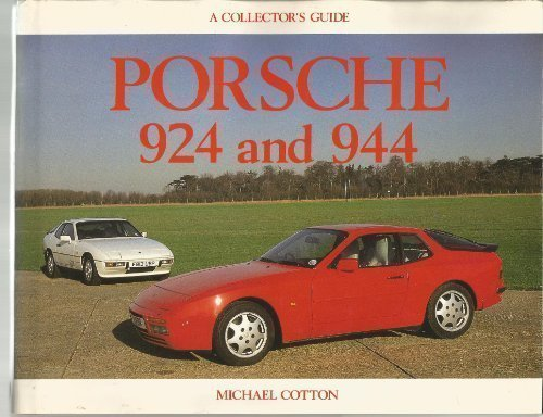 Porsche 924 and 944: A Collector's Guide (Collector's Guides)