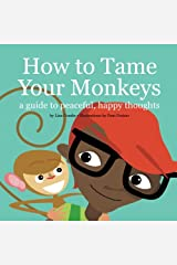 How to Tame Your Monkeys (Best Friend Books)