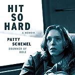 Hit So Hard: A Memoir   Patty Schemel