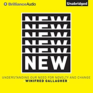 New: Understanding Our Need for Novelty and Change Audiobook