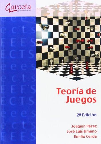 Descargar Libro Teoría De Juegos 2ª Edición ) Joaquín Pérez Navarro
