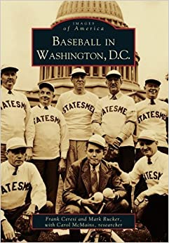 Book Baseball in Washington, D.C. (DC) (Images of America) trade pbk edition by Ceresi, Frank, Rucker, Mark, McMains, Carol (2002)