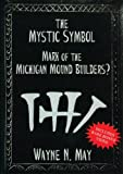 The Mystic Symbol: Mark of the Michigan Mound Builders?