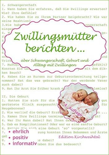 Zwillingsmütter berichten ...: Über Schwangerschaft, Geburt und Alltag mit Zwillingen
