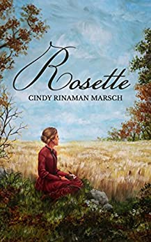 Rosette: A Novel of Pioneer Michigan by [Marsch, Cindy Rinaman]
