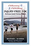 Chi Running Injury-free Beginner 10K Training Program