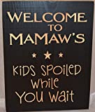 WELCOME TO MAMAW'S KIDS SPOILED WHILE YOU WAIT 12 X 9 Wood Wall Sign Plaque with Black Painted Pine Board Engraved and Routered with Stars