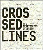 img - for Crossed Lines: New Territories of Design book / textbook / text book
