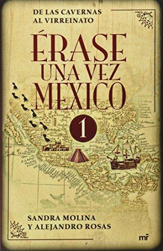 Erase una vez Mexico (Spanish Edition) [Sandra Molina - Alejandro Rosas] (Tapa Blanda)