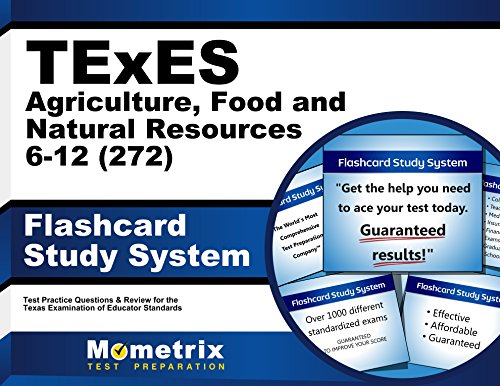 TExES Agriculture, Food and Natural Resources 6-12 (272) Flashcard Study System: TExES Test Practice Questions & Review for the Texas Examinations of Educator Standards (Cards)