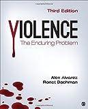Violence: The Enduring Problem