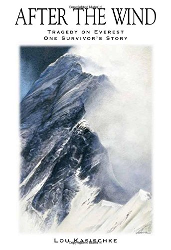 After the Wind: Tragedy on Everest-One Survivor's Story