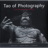 Tao of Photography: Seeing Beyond Seeing