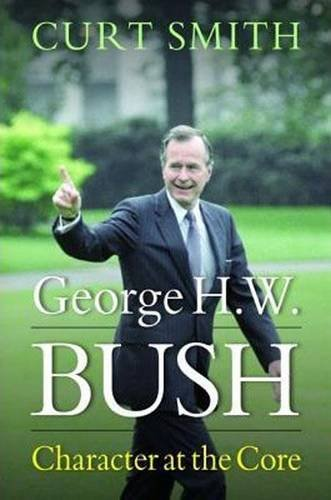 George H  W  Bush  Character At The Core
