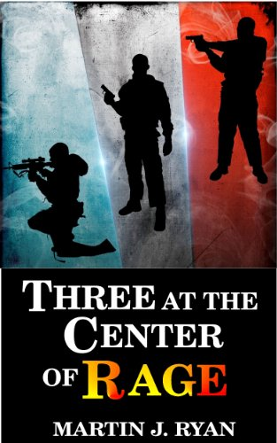Book: THREE AT THE CENTER OF RAGE by Martin J. Ryan
