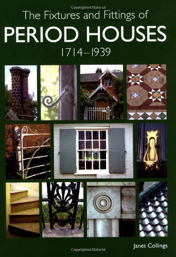 The Fixtures and Fittings of Period Houses, 1714-1939 por Janet Collings