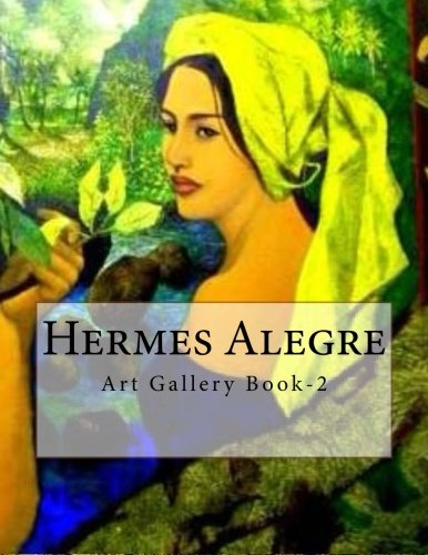 Hermes Alegre: Art Gallery Book-2 PDF